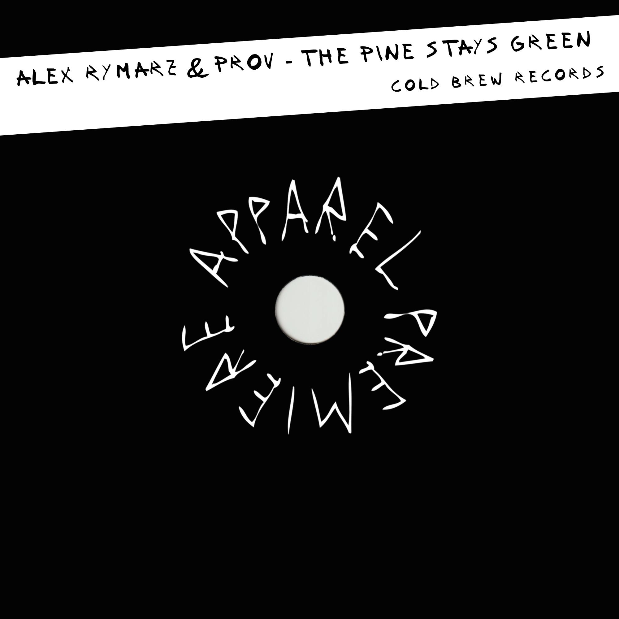 APPAREL PREMIERE: Alex Rymarz & Prov – The Pine Stays Green (Cold Brew Records)