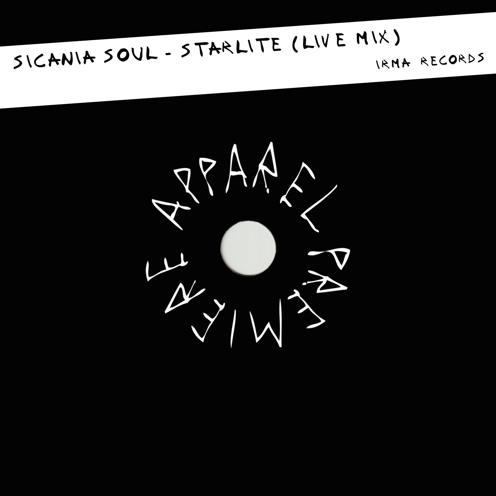APPAREL PREMIERE: Sicania Soul – Starlite (Live Mix) [Irma Records]