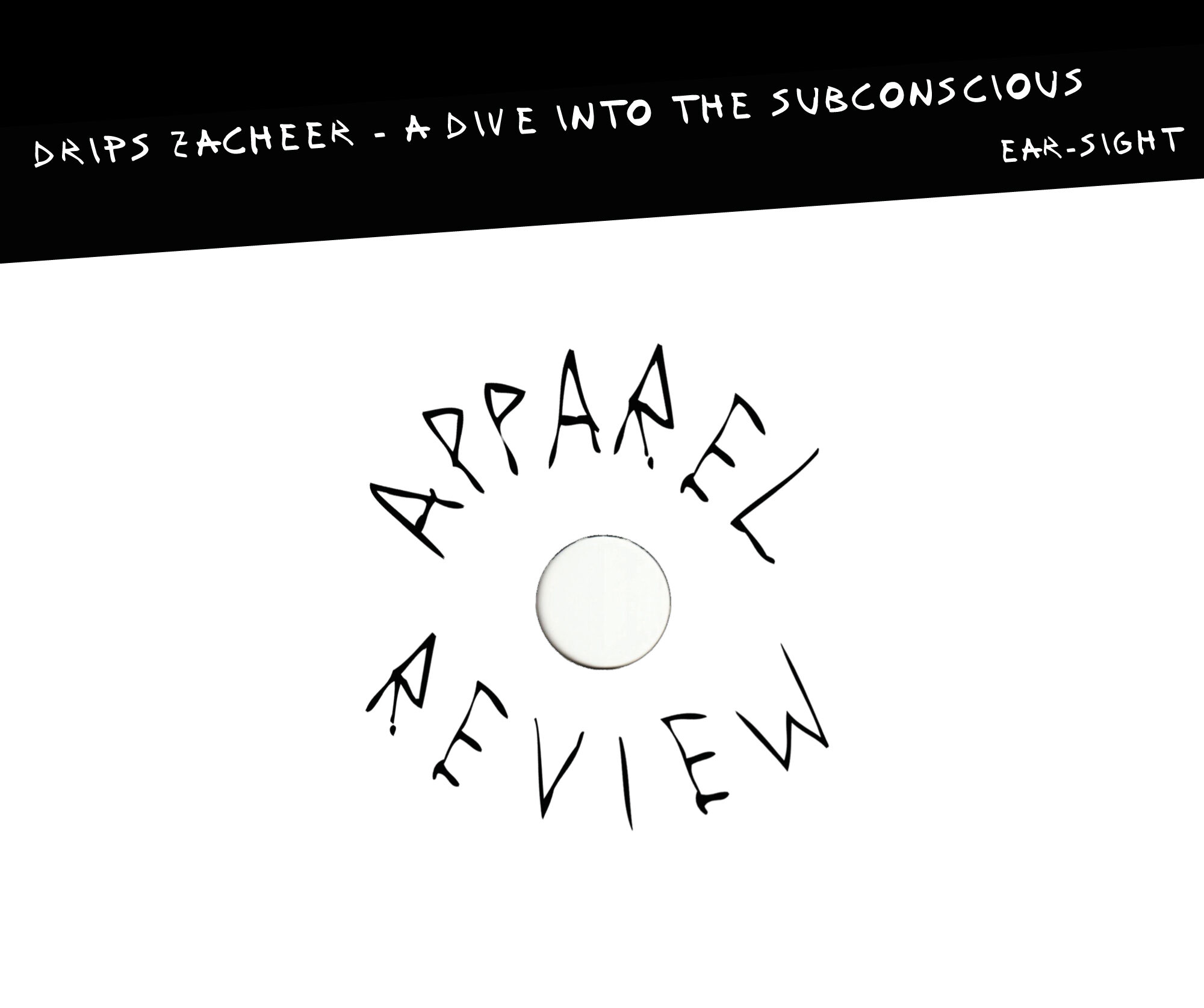 APPAREL REVIEW: Drips Zacheer – A Dive Into the Subconscious [ear-sight]