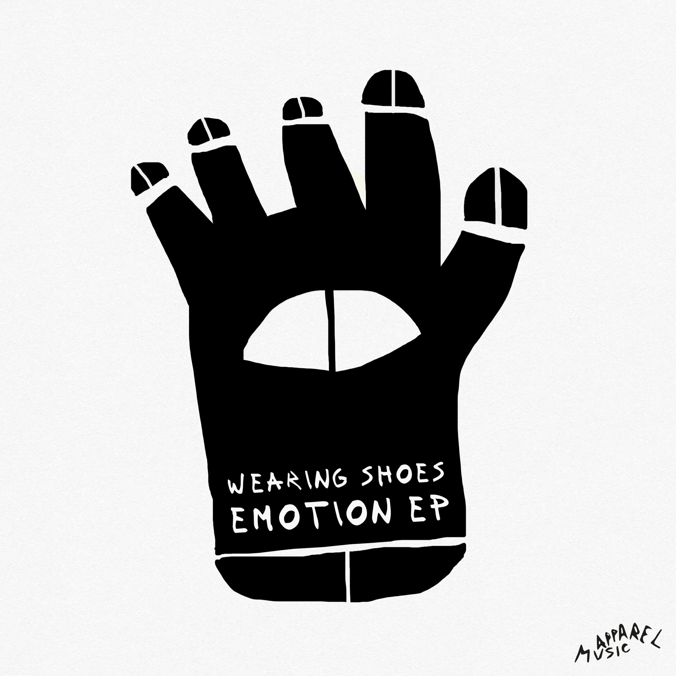 Coming soon Emotion EP by Wearing Shoes on Apparel Music Extra