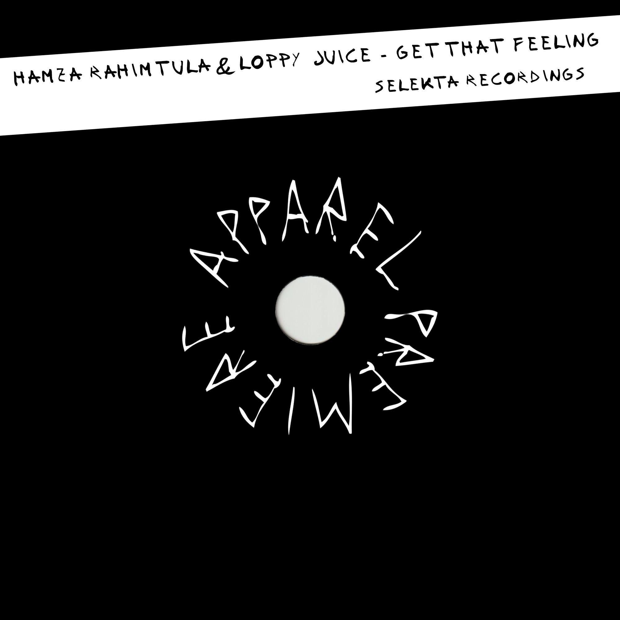 APPAREL PREMIERE: Hamza Rahimtula & Loopy Juice – Get That Feeling [Selekta Recordings]