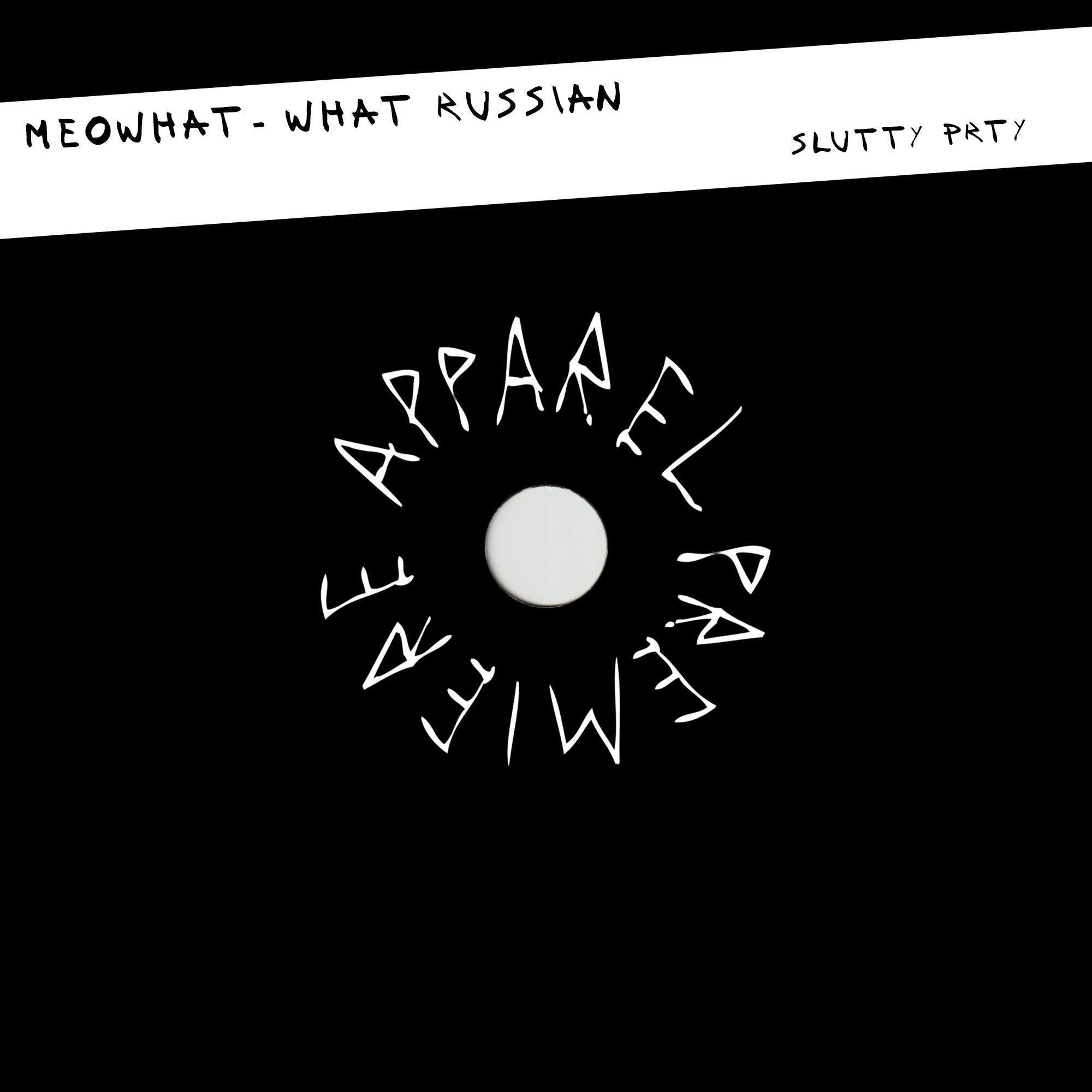 APPAREL PREMIERE: MEOWHAT – What Russian [Slutty Prty]
