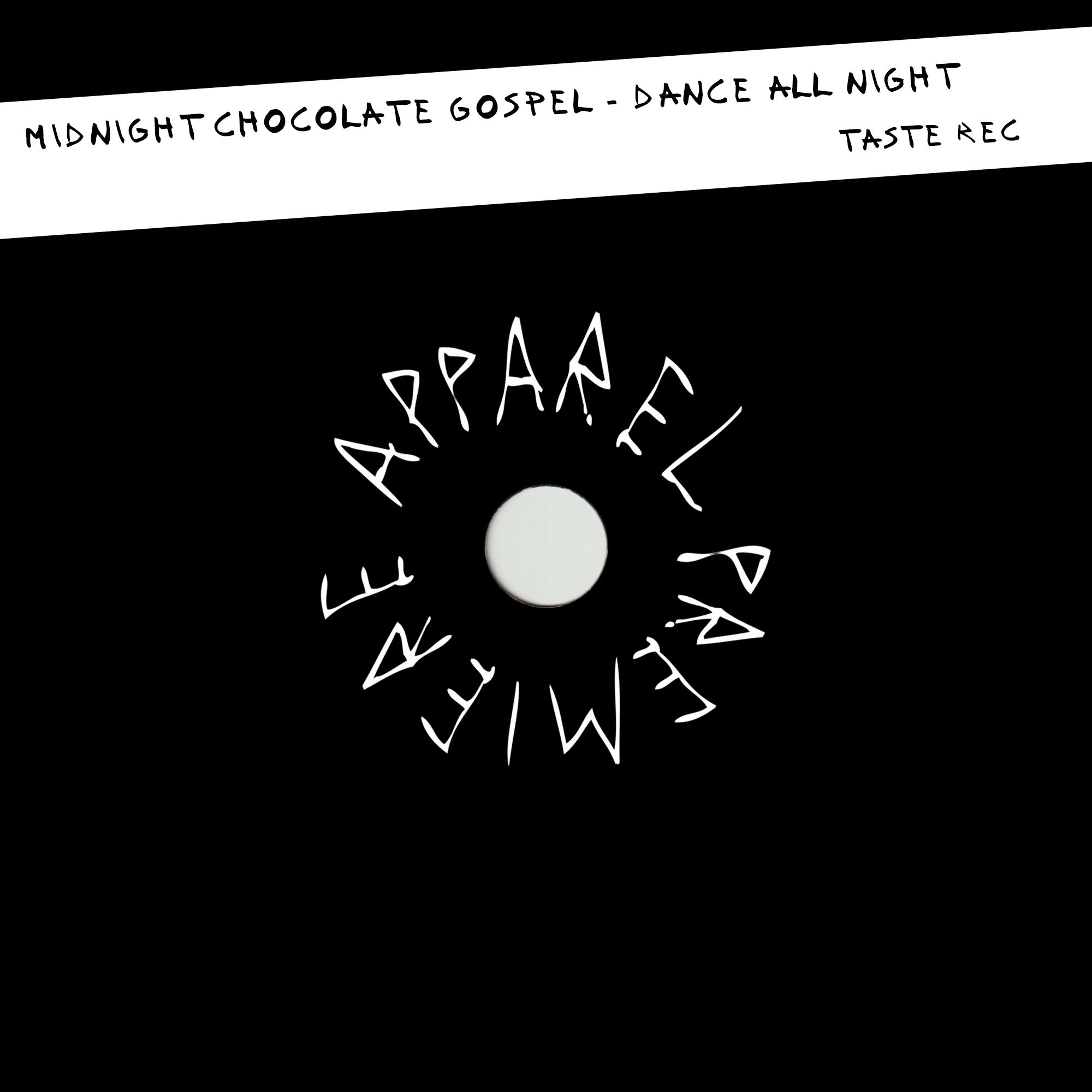 APPAREL PREMIERE: Midnight Chocolate Gospel – Dance All Night [Taste Rec.]
