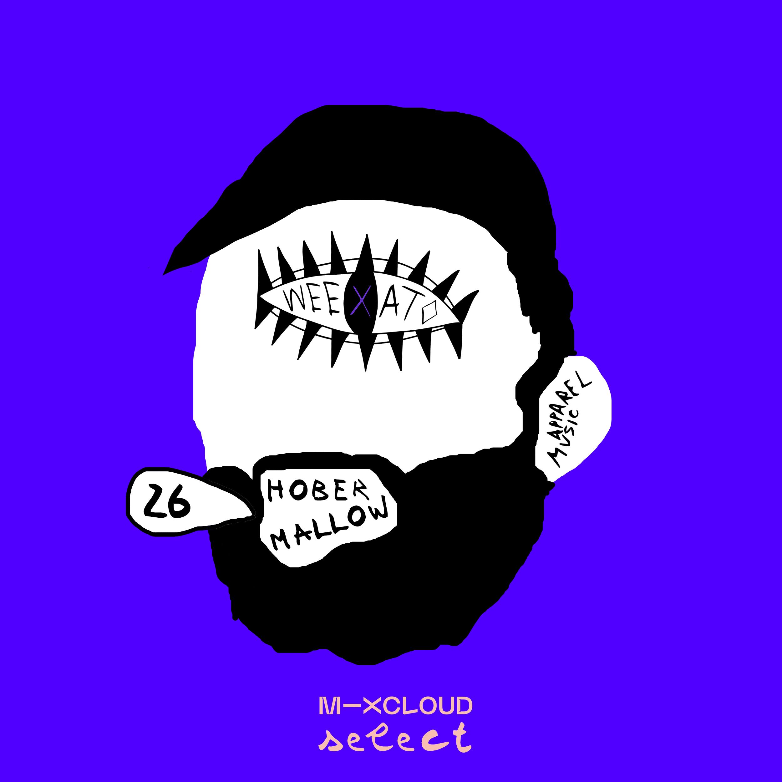 WEEXATO #026: Hober Mallow