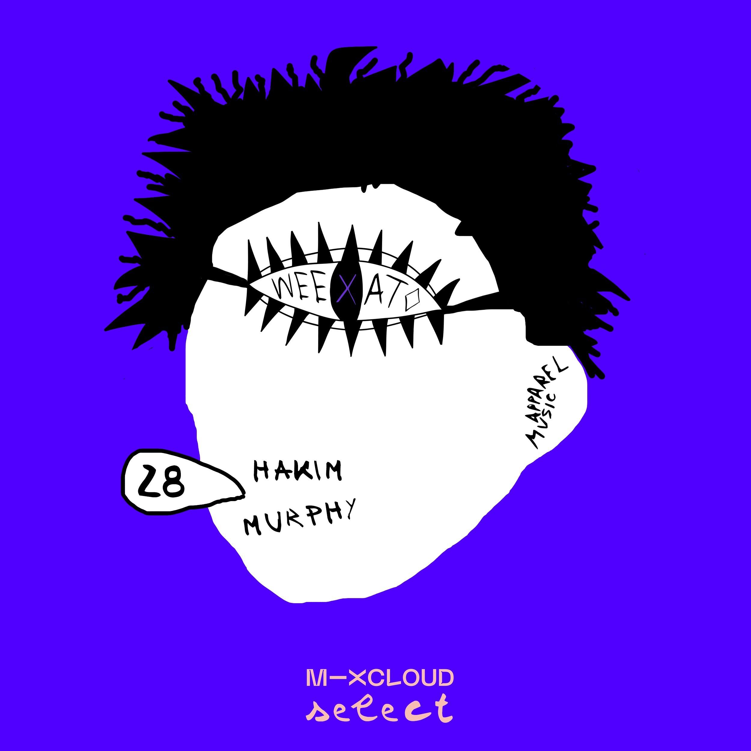 WEEXATO #028: Hakim Murphy
