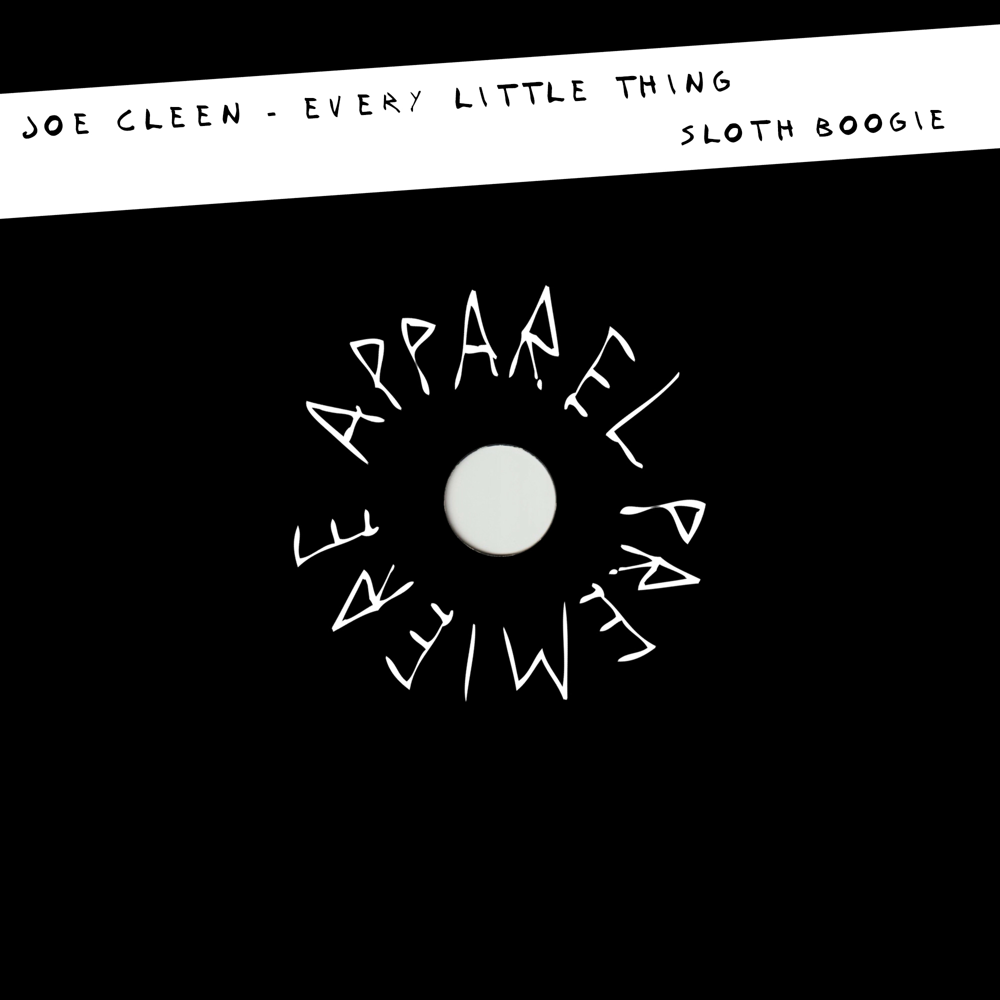 APPAREL PREMIERE Joe Cleen – Every Little Thing [Sloth Boogie]