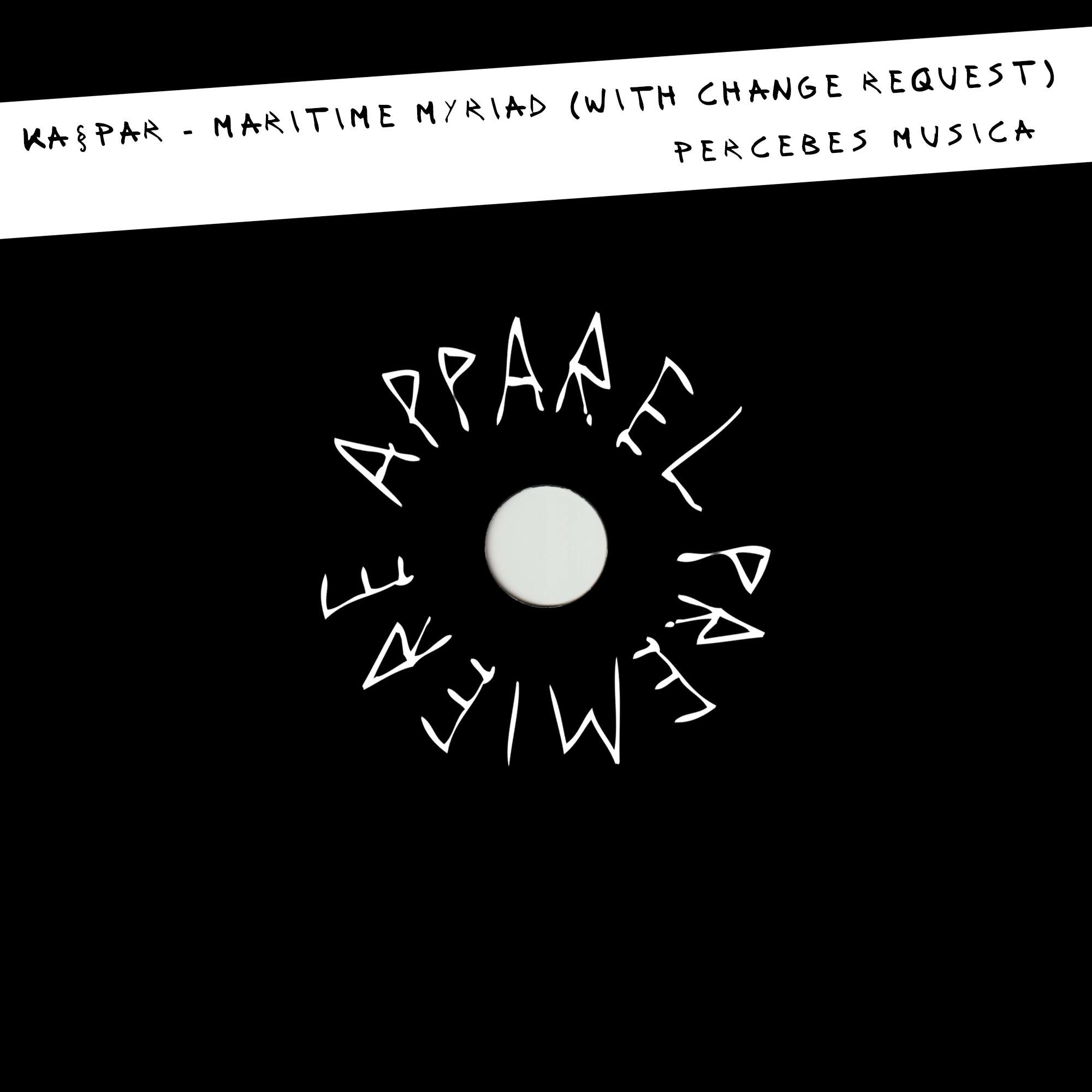 APPAREL PREMIERE: Ka§par – Maritime Myriad (with Change Request) [Percebes Musica]