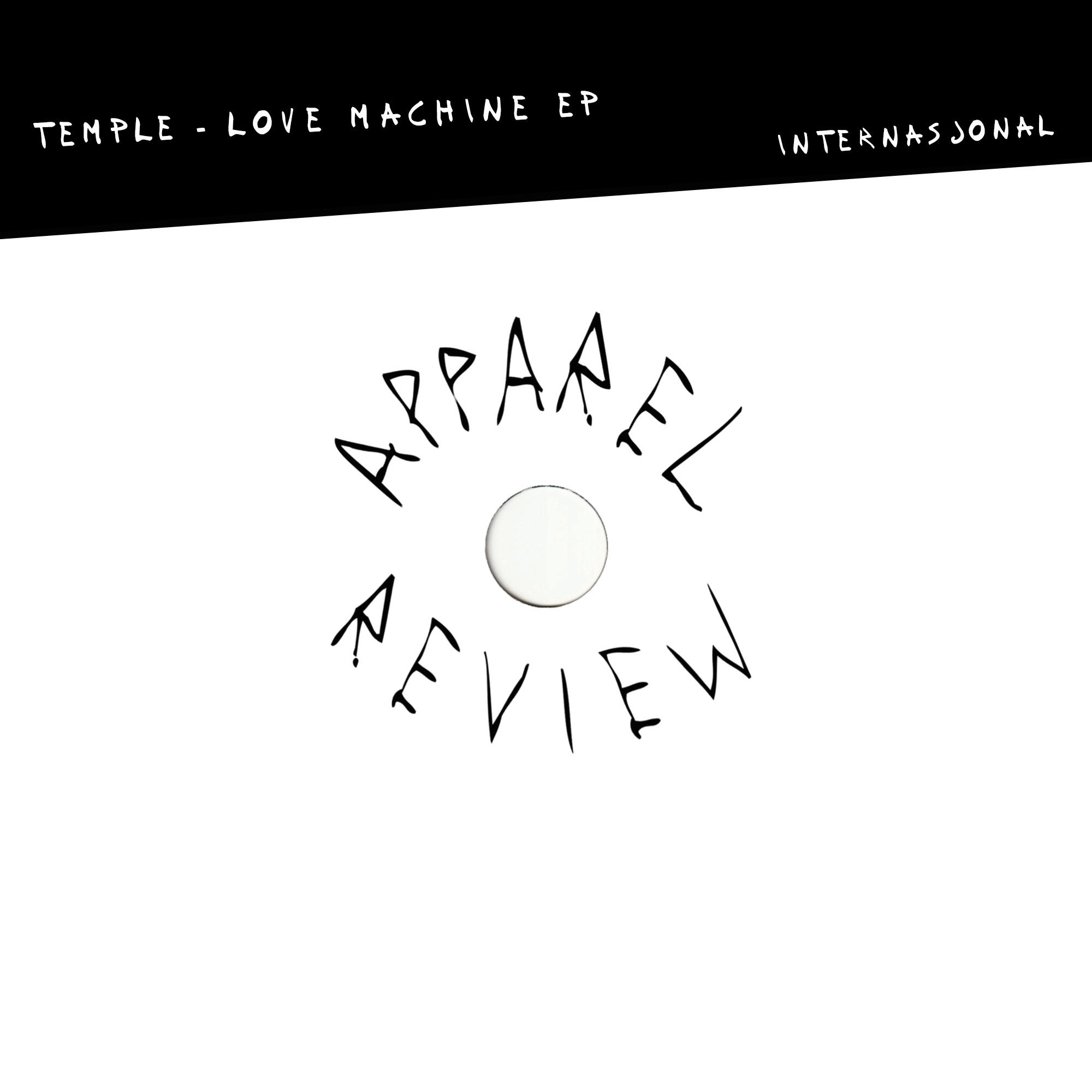 APPAREL REVIEW: Temple – Love Machine EP [Internasjonal]