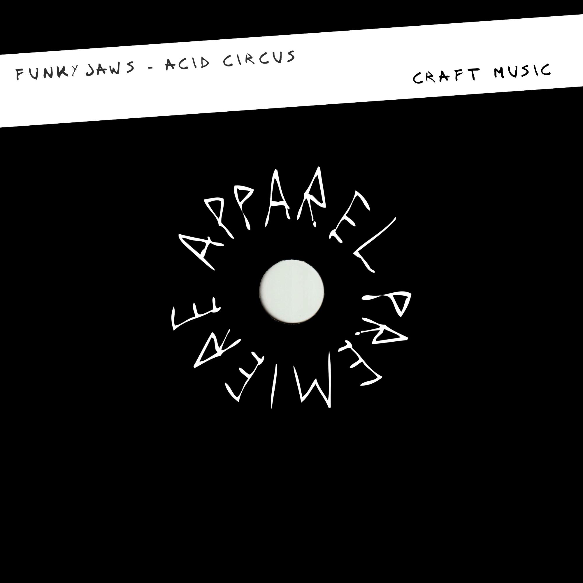 APPAREL PREMIERE Funkyjaws – Acid Circus [Craft Music] Artwork