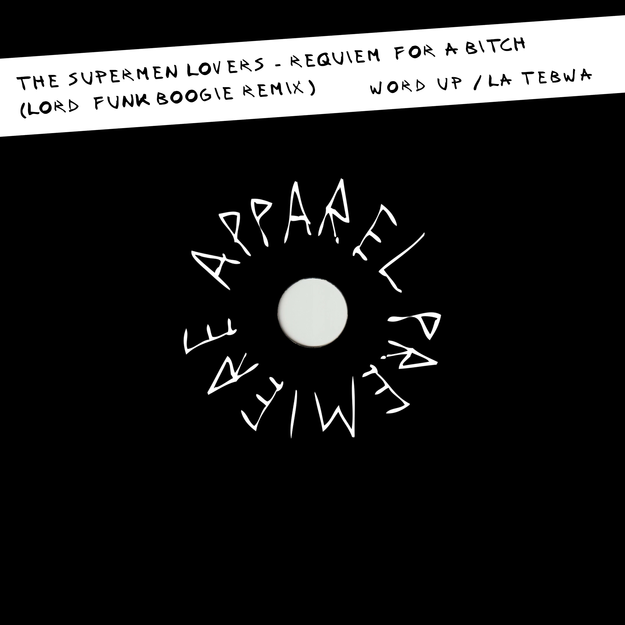 APPAREL PREMIERE The Supermen Lovers – Requiem for a bitch (Lord Funk Boogie Remix) [Word Up : La Tebwa] Artwork
