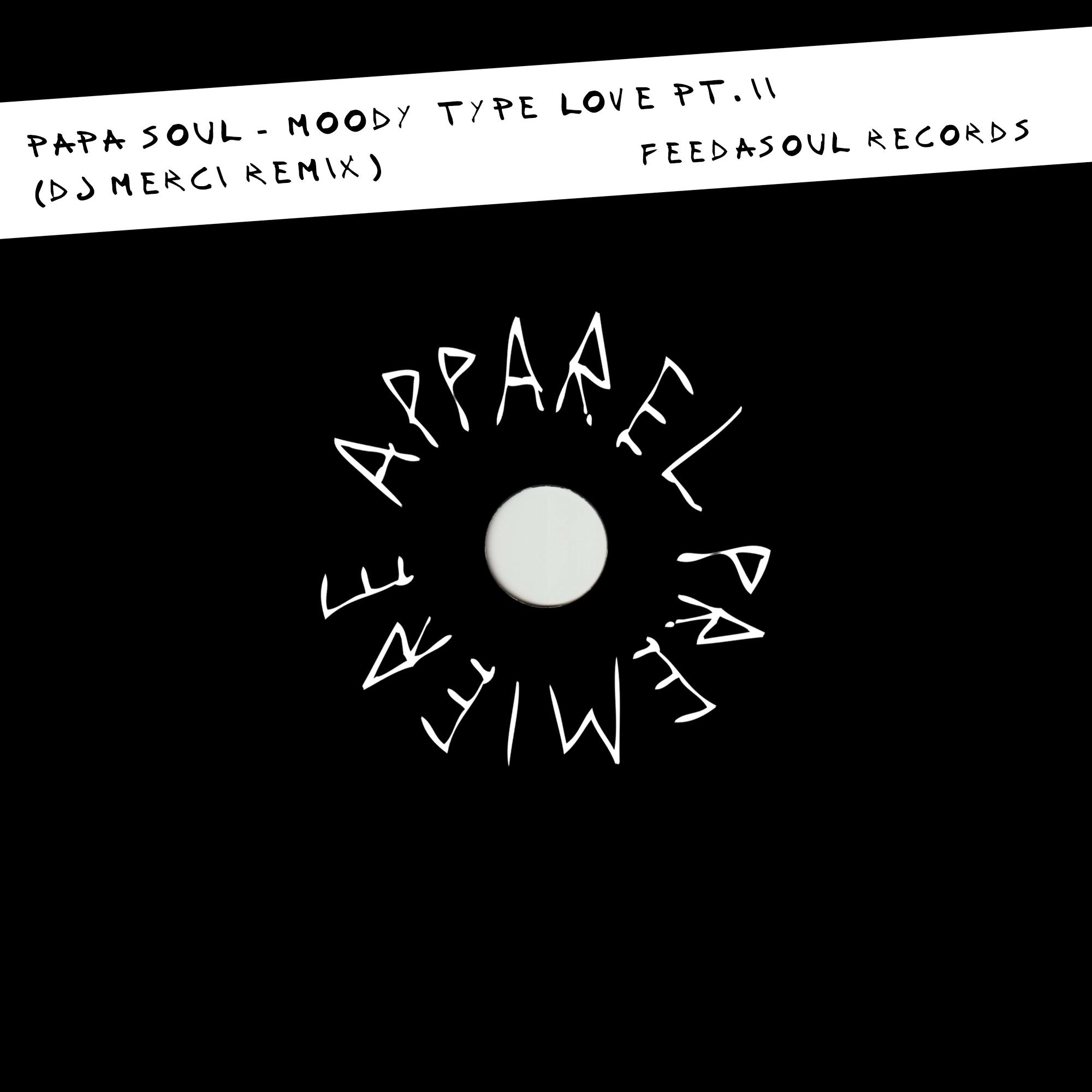 APPAREL PREMIERE Papa Soul – Moody Type Love Pt. II (DJ Merci Remix)