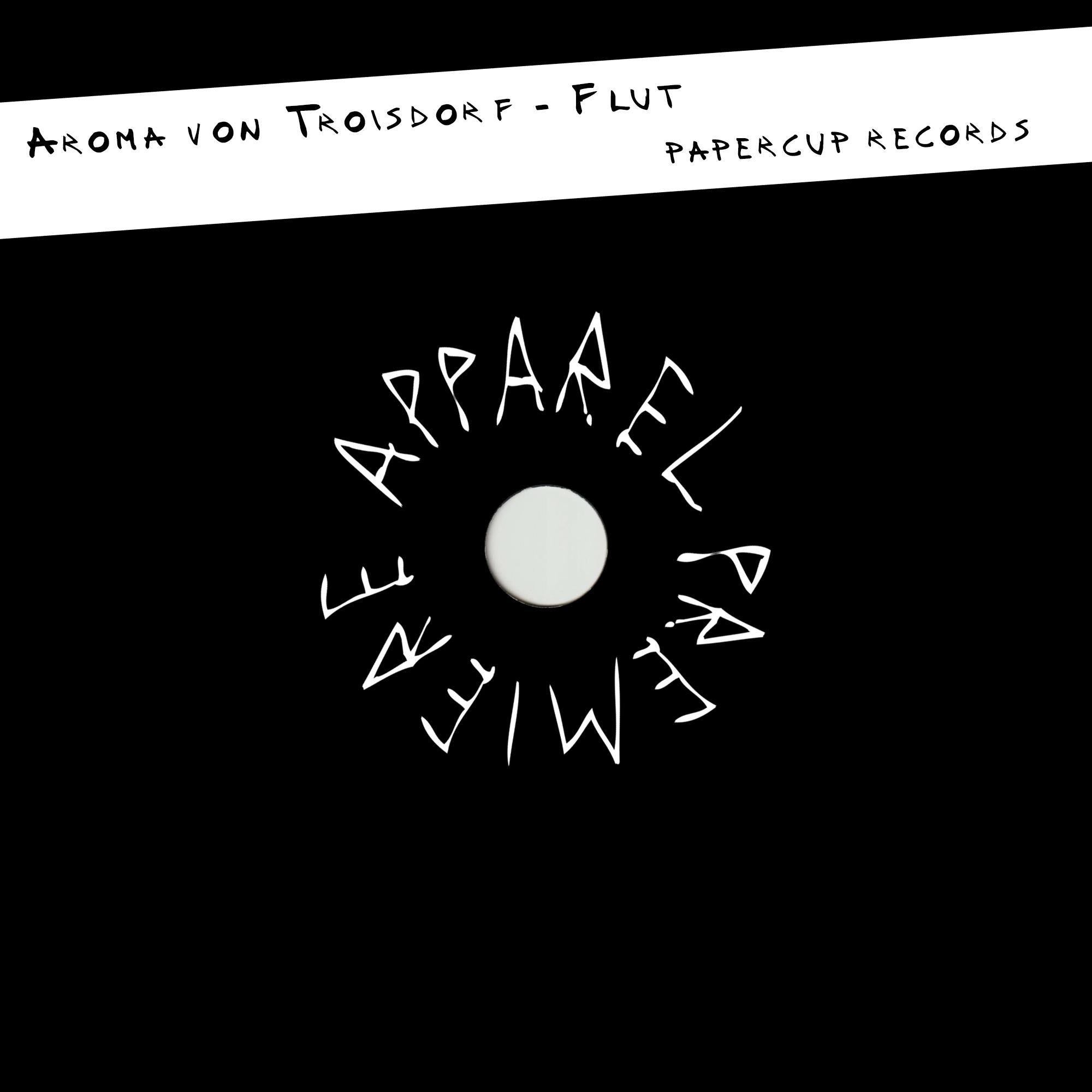 APPAREL PREMIERE Aroma von Troisdorf – Flut [Papercup Records]